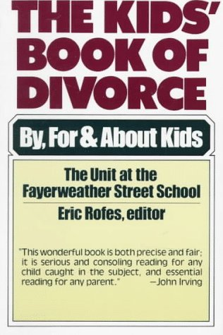The Kids' Book of Divorce:  By, For and About Kids