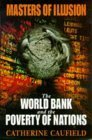Masters Of Illusion: The World Bank And The Poverty Of Nations