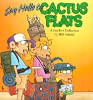 Say Hello to Cactus Flats: A FoxTrot Collection