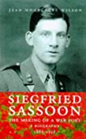Siegfried Sassoon: the Making of a Poet: A Biography