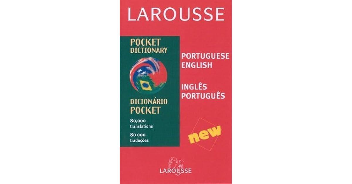 Larousse Pocket Dictionary: Portuguese-English/English