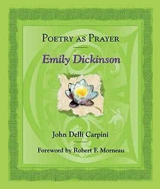 Poetry as Prayer: Emily Dickenson