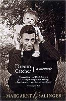 Dream Catcher A Memoir Dream Catcher A Memoir by Margaret A Salinger 11