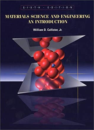Materials Science and Engineering: An Introduction by William D. Callister Jr.