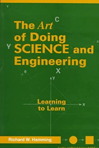 The Art of Doing Science and Engineering by Richard Hamming