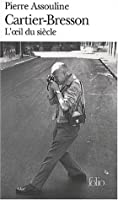 Henri Cartier Bresson:  L'oeil Du Siècle