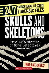 Skulls and Skeletons: True-Life Stories of Bone Detectives