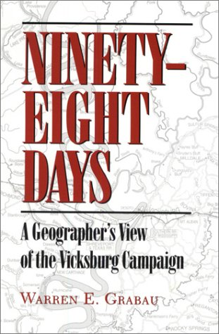 Ninety-Eight Days: A Geographer's View of the Vicksburg Campaign