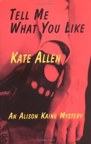 Tell Me What You Like: An Alison Kaine Mystery