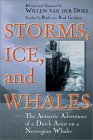 Storms, Ice, and Whales by Willem van der Does