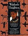 Wisdom's Daughters: Conversations with Women Elders of Native America