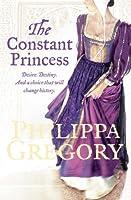 The Constant Princess (The Plantagenet and Tudor Novels, #6)