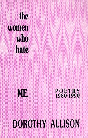 The Women Who Hate Me: Poetry, 1980-1990