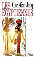Les Egyptiennes: Portraits De Femmes De L'egypte Pharaonique