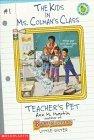 Teacher's Pet (The Kids in Ms. Colman's Class, #1)