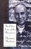 The Other Side of the Mountain: The Journals of Thomas Merton Volume 7: 1967-1968