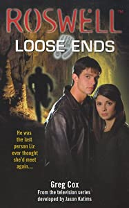 Loose Ends (Roswell #1)