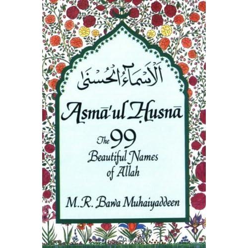 Asmaul Husna The 99 Beautiful Names Of Allah By MR Bawa Muhaiyaddeen