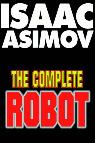 The Complete Robot Part 1 Of 2
