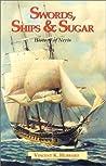 Swords, Ships & Sugar: History of Nevis