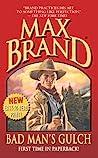 Bad Man's Gulch by Max Brand