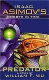 Predator (Isaac Asimov's Robots in Time, #1)