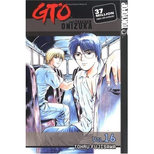 GTO: Great Teacher Onizuka, Vol. 16 By Tōru Fujisawa