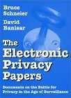 The Electronic Privacy Papers: Documents on the Battle for Privacy in the Age of Surveillance