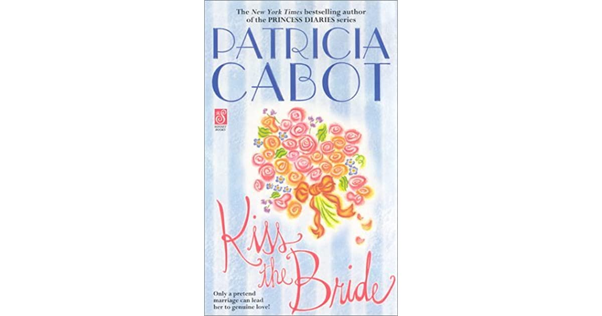 Kiss The Bride By Patricia Cabot