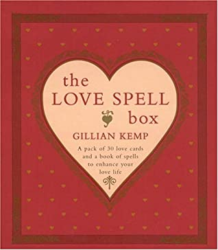 The Love Spell Book: Potions For Passion And Recipes For