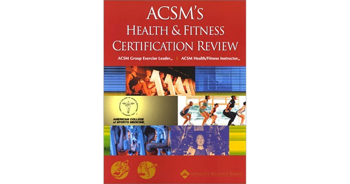 Acsms Health Fitness Certification Review By Jeffrey L Roitman
