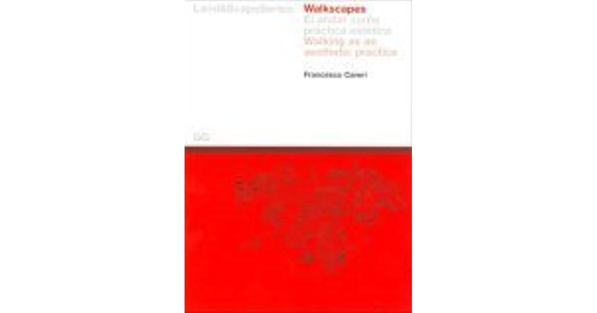 Walkscapes: El andar como práctica estética/Walking as an