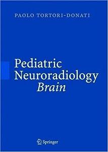 Pediatric Neuroradiology: Brain. Head, Neck and Spine