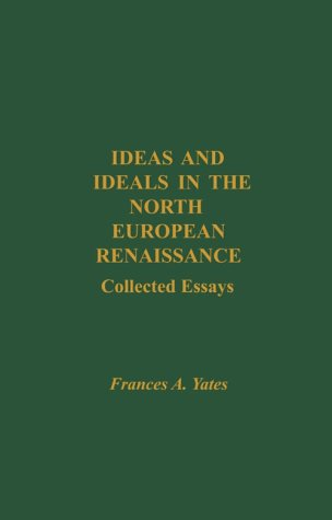 Ideas and Ideals in the North European Renaissance