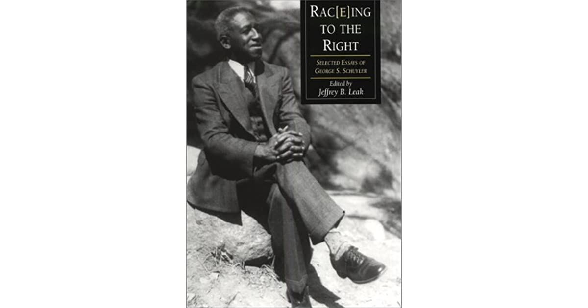 george schuyler essays Black empiregeorge s schuylernortheastern university347 pages $1995 a young reporter sits at a table in a harlem restaurant, surreptitiously watching a couple at a nearby tablethe woman is.