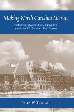 Making North Carolina Literate: The University of North Carolina at Greensboro, from Normal School to Metropolitan University