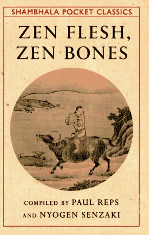 Zen Flesh, Zen Bones (Shambhala Pocket Classics)