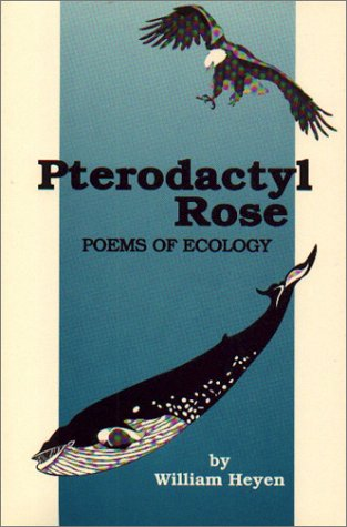 Pterodactyl Rose: Poems of Ecology