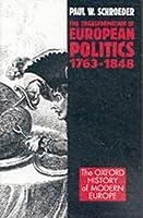 The Transformation of European Politics 1763-1848