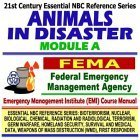 21st Century Essential NBC Reference Series: Animals in Disaster Module A, Federal Emergency Management Agency (FEMA) Independent Study Course Manual (Bioterrorism, ... Destruction WMD, First Responder Ringbound)