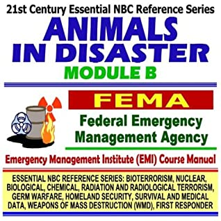 21st Century Essential NBC Reference Series: Animals in Disaster Module B, Federal Emergency Management Agency (FEMA) Independent Study Course Manual (Bioterrorism, ... Destruction WMD, First Responder Ringbound)