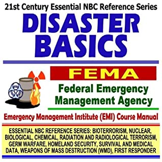 21st Century Essential NBC Reference Series: Disaster Basics, Federal Emergency Management Agency (FEMA) Independent Study Course Manual (Bioterrorism, ... Destruction WMD, First Responder Ringbound)
