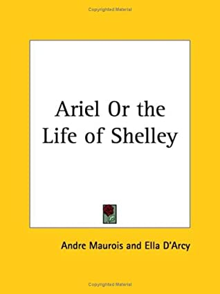 Ariel or the Life of Shelley