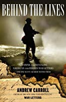 Behind the Lines: Powerful and Revealing American and Foreign War Letters---And One Man's Search to Find Them