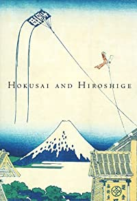 Hokusai and Hiroshige: Great Japanese Prints from the James A. Michener Collection, Honolulu Academy of Arts