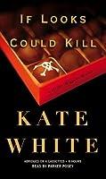 If Looks Could Kill (Bailey Weggins Mystery, #1)