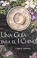 Una Guia Para el I Ching