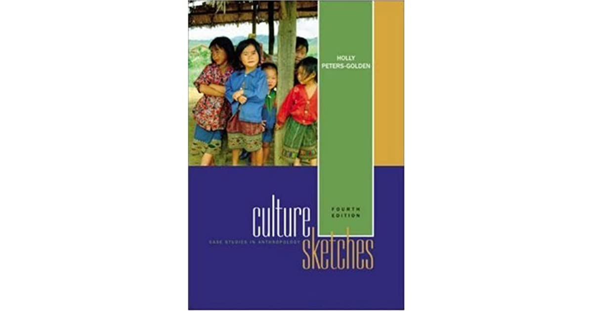 Culture sketches case studies in anthropology by holly peters golden fandeluxe Choice Image