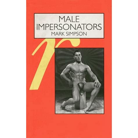 Male Impersonators: Men Performing Masculinity