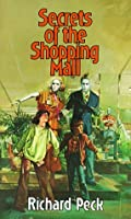 Read Secrets Of The Shopping Mall By Richard Peck